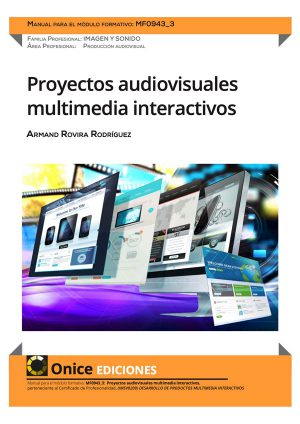 MF0943_3 Proyectos audiovisuales multimedia interactivos